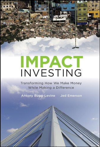 Impact Investing: Transforming How We Make Money While Making a Difference por Antony Bugg-Levine