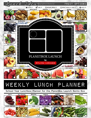 Weekly Lunch Planner: School Year Lunchbox Planner for the PlanetBox Launch Bento Box: 40 Weeks of Planning Pages & Lunch Ideas (Bento Lunch Box Planners, Band 2) (Planetbox-lunch-box)