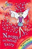 Naomi the Netball Fairy: The Sporty Fairies Book 4