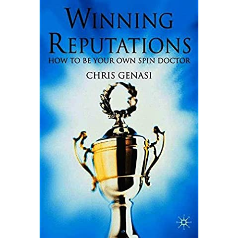 Winning Reputations: How to Be Your Own Spin Doctor by C. Genasi (2002-03-08)