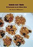 Konfekt statt Sünde: 100 Naschereien aus der Vollwert-Küche