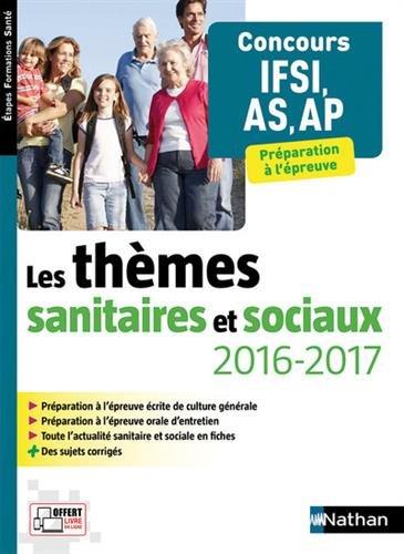 Les thèmes sanitaires et sociaux 2016/2017 - Concours IFSI, AS, AP