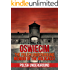Oswiecim: Our Walk Into The Camp of Death (Auschwitz - Frozen Memories of the Concentration Book 2)