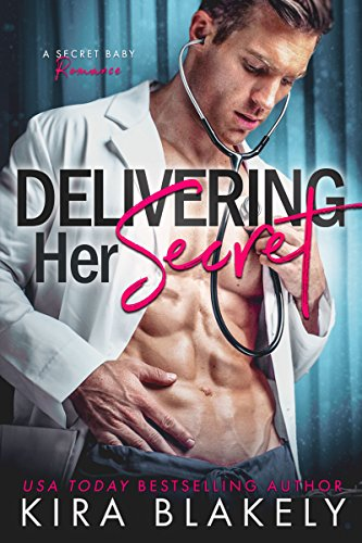 Delivering Her Secret: A Secret Baby Romance