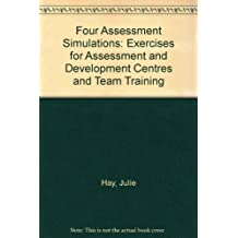 Simulations for Assessment, Training and Development by Julie Hay (2004-05-03)
