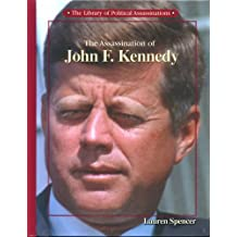 The Assassination of John F. Kennedy (Library of Political Assassinations)