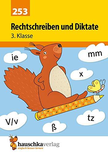 Rechtschreiben und Diktate 3. Klasse (Deutsch: Rechtschreiben und Diktate, Band 253)