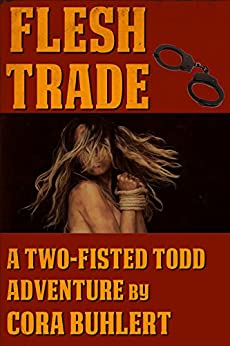 Flesh Trade (Two-Fisted Todd Adventures Book 2) by [Buhlert, Cora]