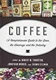 Coffee: A Comprehensive Guide to the Bean, the Beverage, and the Industry