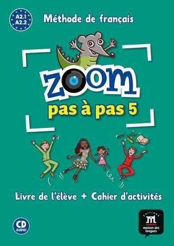 Zoom pas à pas 5: Livre de l'élève + Cahier d'activités