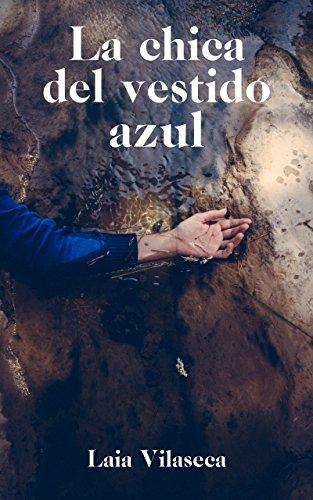 La chica del vestido azul: Una novela rural noir que te atrapará desde la primera página por Laia Vilaseca
