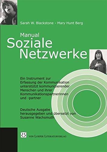 Soziale Netzwerke: Ein Instrument zur Erfassung der Kommunikation unterstützt kommunizierender Menschen und ihrer Kommunikationspartnerinnen und -partner