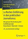 La Roches Einfuhrung in den praktischen Journalismus: Mit genauer Beschreibung