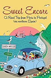 Sweet Encore: A Road Trip from Paris to Portugal (Tout Sweet) by Karen Wheeler (2016-07-07)