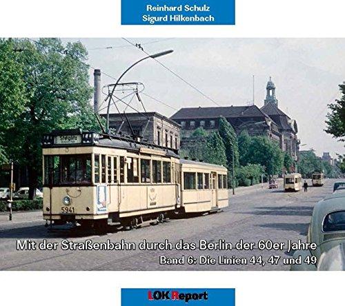 durch das Berlin der 60er Jahre: Band 6: Die Linien 44, 47 und 49 ()