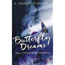 Butterfly Dreams: Le livre phénomène de la romance sicklit