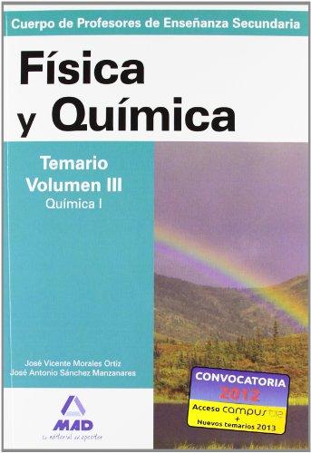 Cuerpo de profesores de enseñanza secundaria. Física y química. Temario. Volumen iii. Química i (Profesores Eso - Fp 2012) - 9788466579278