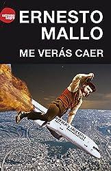 Me veras caer (Spanish Edition)