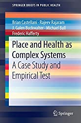 Place and Health as Complex Systems: A Case Study and Empirical Test (SpringerBriefs in Public Health)