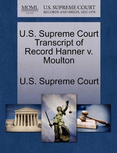 U.S. Supreme Court Transcript of Record Hanner v. Moulton
