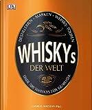Whiskys der Welt: Über 700 Whiskys für Genießer