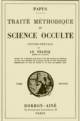 Traite Methodique de Science Occulte - Tome Second...