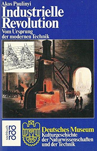 Industrielle Revolution: Vom Ursprung der modernen Technik