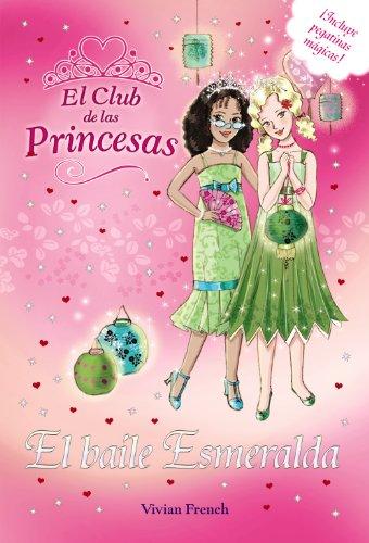 El baile Esmeralda (Literatura Infantil (6-11 Años) - El Club De Las Princesas)