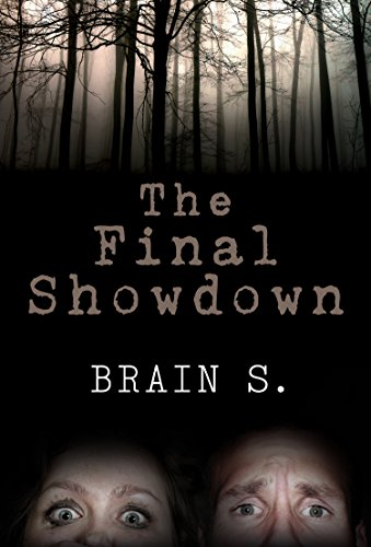 The Final Showdown: Kidnapping Mysteries (Horror: (Horror, Thriller, Suspense, Mystery, Death, Murder, Suspicion, Horrible, Murderer, Psychopath, Serial Killer, Haunted,  Book 1)