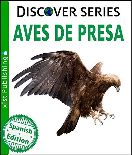 Aves de Presa (Birds of Prey) (Xist Kids Spanish Books) por Xist Publishing