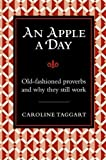 An Apple A Day: Old-Fashioned Proverbs and Why They Still Work
