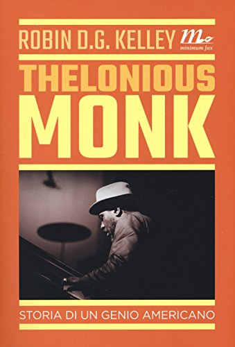 Thelonious Monk. Storia di un genio americano