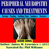Peripheral Neuropathy Causes and Treatments: Conditions of Nerve Pain and Dysfunction