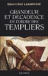 Grandeur et décadence de l'ordre des Templiers par Labarrière