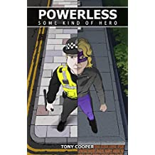 Powerless: Some Kind of Hero