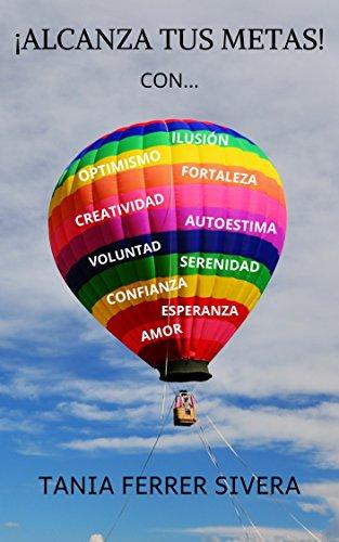 322327b24 ALCANZA TUS METAS !: CON VALORES (Spanish Edition) by [Ferrer Sivera