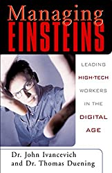 Managing Einsteins: Leading High-Tech Workers in the Digital Age