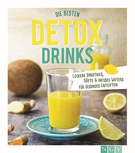 Die besten Detox-Drinks: Leckere Smoothies, Säfte und Infused Waters für gesundes Entgiften - Engel Saft