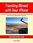 Traveling Abroad with Your iPhone is an easy-to-understand guide that will quickly help you discover your options for using an Apple iPhone when traveling aboard - outside of the coverage area offered by your home cellular service provider.You'll le...