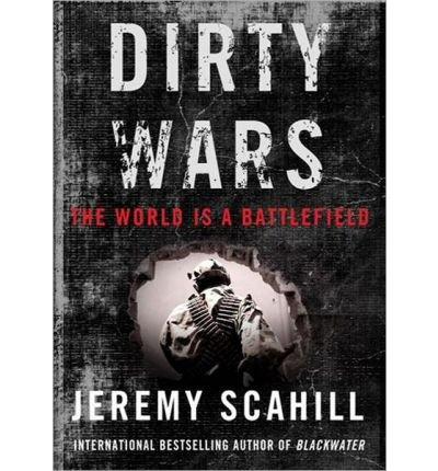 { Dirty Wars: The World Is a Battlefield Compact Disc } Scahill, Jeremy ( Author ) Apr-23-2013 Compact Disc