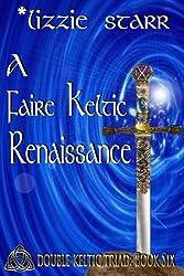 A Faire Keltic Renaissance (Double Keltic Triad Book 6)