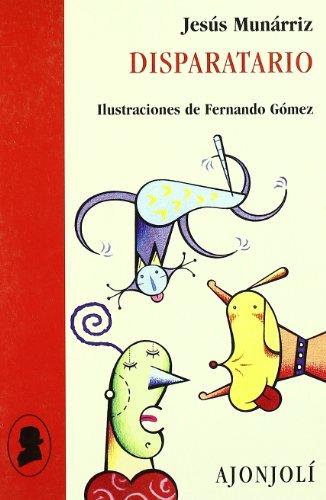 Disparatario (Ajonjolí) por Jesús Munárriz