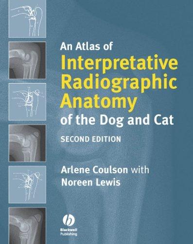 An Atlas of Interpretative Radiographic Anatomy of the Dog and Cat (English Edition)