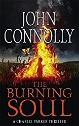 The Burning Soul: A Charlie Parker Thriller: 10 by John Connolly (2012-06-21)
