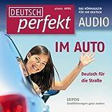 Deutsch perfekt Audio - Im Auto. 4/2013