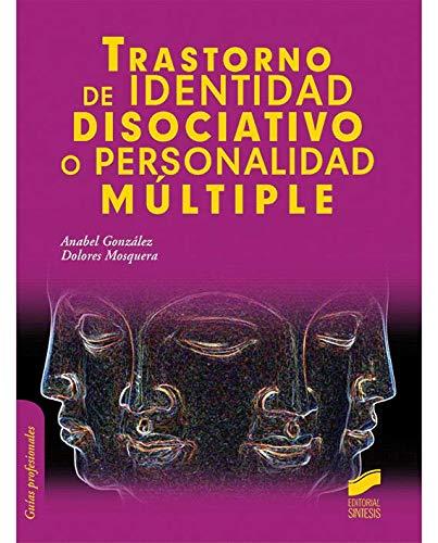 Trastorno de identidad disociativo o personalidad múltiple (Psicología) por Anabel/Mosquera, Dolores González