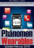 Phänomen Wearables: SmartWatch, Health Checker, GPS-Tracker und Videobrillen