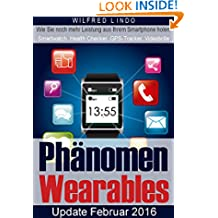 Phänomen Wearables: SmartWatch, Health Checker, GPS-Tracker und Videobrillen (German Edition)