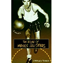 The House of Moses All-Stars: A Novel by Charley Rosen (1996-11-05)