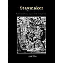 Staymaker:The Downfall of Thomas Kingsmill and the Hawkhurst Gang